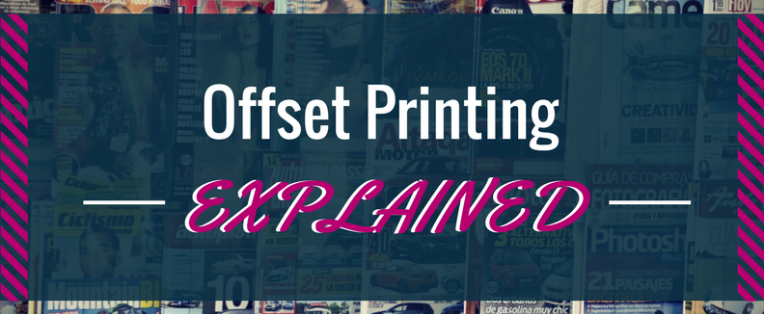 An Explanation of Offset Printing for Magazine and Catalogue Printing