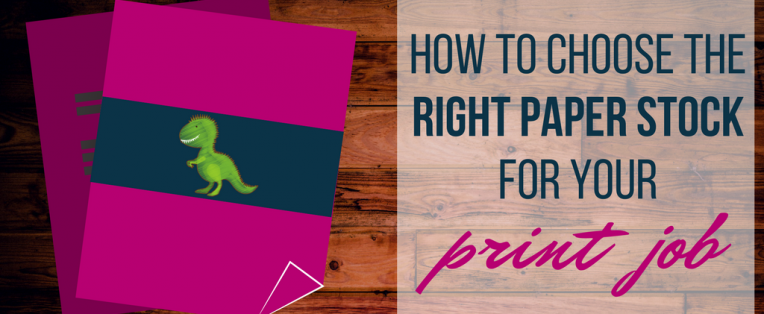 Choosing the Right Paper for Your Print Job